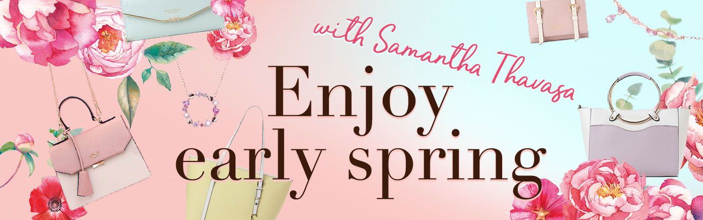 Enjoy early spring with Samantha Thavasa