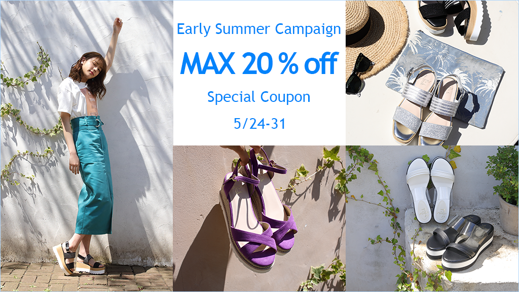 Early Summer Campaign MAX20%off Special Coupon!!!