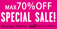 ORiental TRaffic MAX70%OFF SPECIAL SALE!